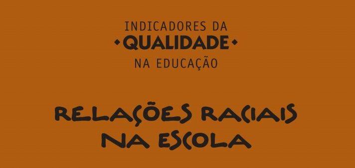 Em fundo marrom, o texto: Indicadores da qualidade na educação, relações raciais na escola.
