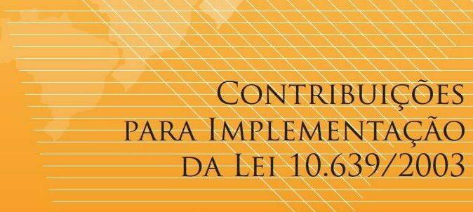 Em fundo laranja, o texto em preto: Contribuições para implementação da Lei 10.639/2003